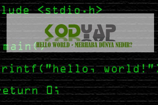 kodyap-helloworldnedir